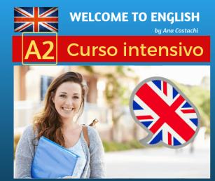 Curso intensivo de inglés nivel A2 (pre-intermedio) en la Academia de inglés WELCOME TO ENGLISH by Ana Costachi, en Puerto de Sagunto